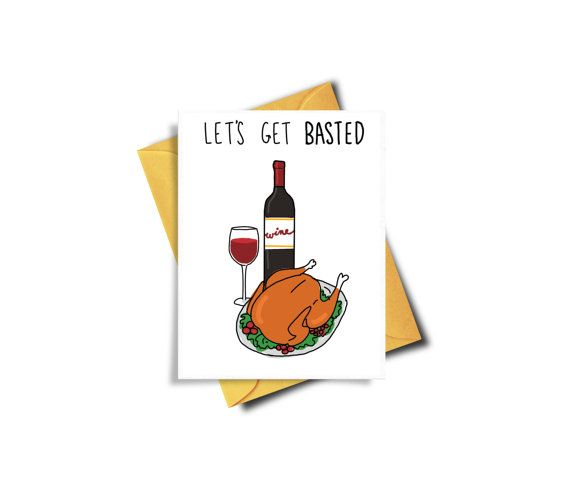 Let's Get Basted Funny Thanksgiving Card Printable by BAECKANN Drinking Thanksgiving Card