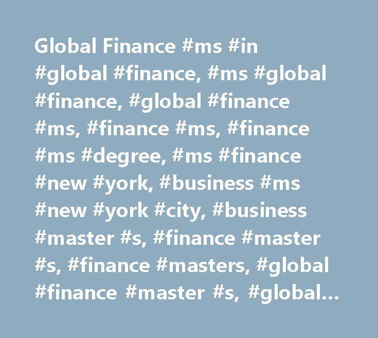 Global Finance #ms #in #global #finance, #ms #global #finance, #global #finance #ms, #finance #ms, #finance #ms #degree, #ms #finance #new #york, #business #ms #new #york #city, #business #master #s, #finance #master #s, #finance #masters, #global #finance #master #s, #global #finance #masters, #new #york #city, #new #york #ms #finance, #finance #degree #manhattan, #fordham #business, #business #school, #gabelli #school #of #business, #gabelli, #jesuit #business #school, #nyc #finance…