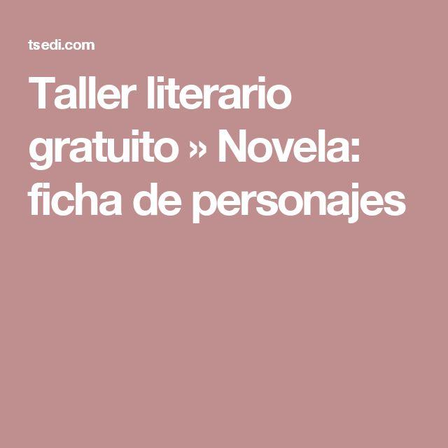 Taller literario gratuito » Novela: ficha de personajes