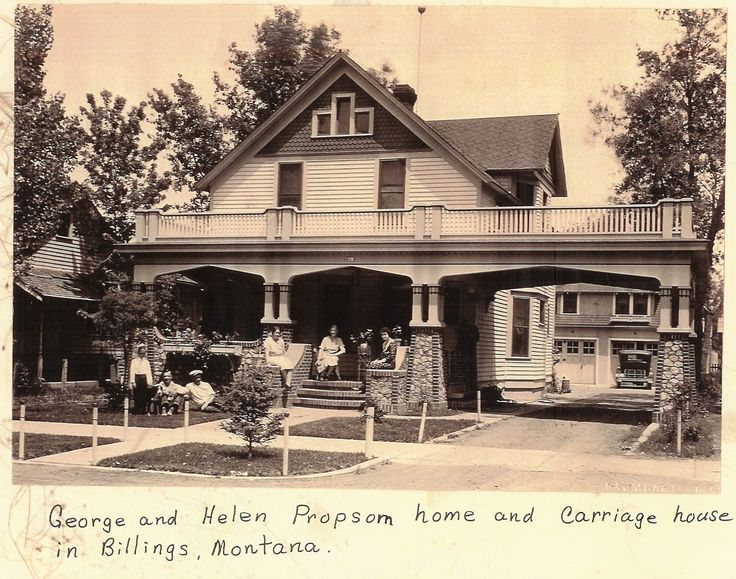 Great Aunt Helen and George Propsom home in Billings, MT. Thanks to Marge Jordal Gilbertson for sharing.