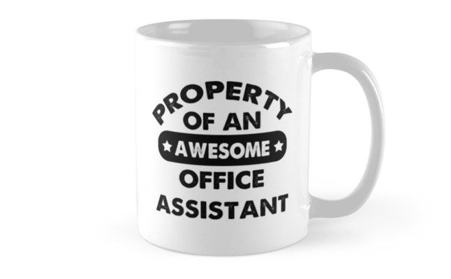 Office Assistant Gifts - Office Assistant Coffee Mug Office Assistant Gift Ideas - Gift For Office Assistant - Property Of An Awesome Office Assistant Mug