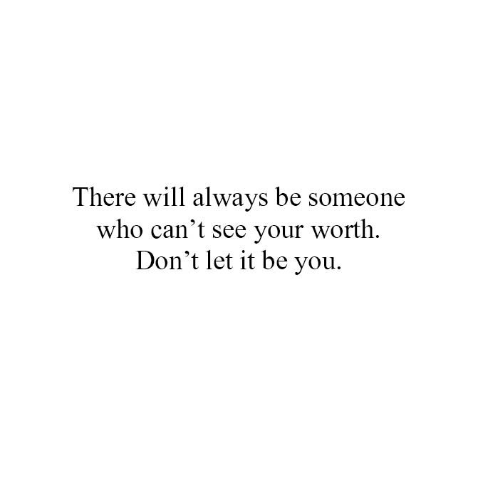 Know Your Worth Your Worth Quotes Quotes About Love And Relationships Worth Quotes