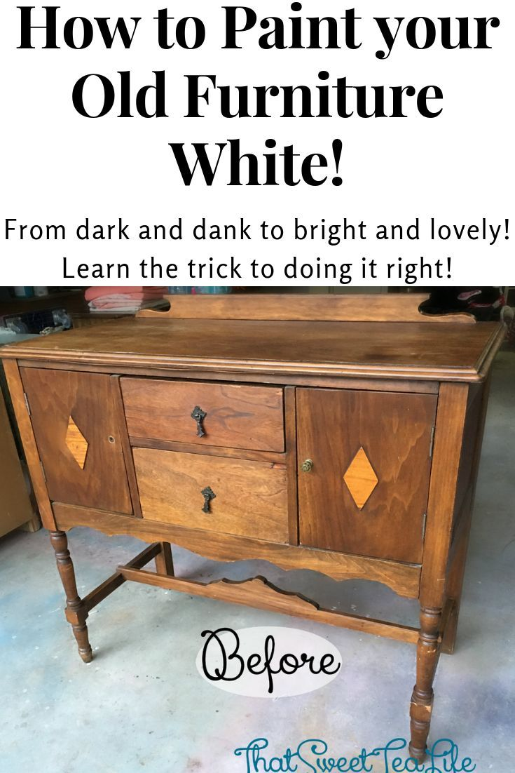 Painting White Furniture The Best No Fail Method White Painted Furniture Painting Old Furniture Recycled Furniture