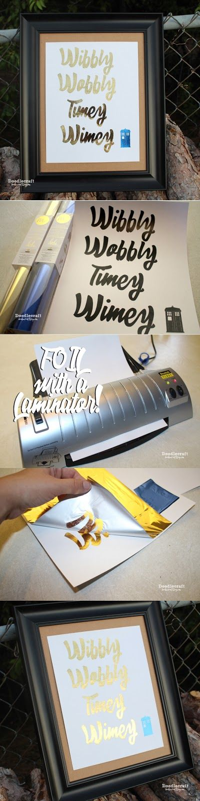 Doctor Who Week!  Gold Foil Timey Wimey Sign!  Foil paper without an expensive machine--using just a laminator!  Awesome!