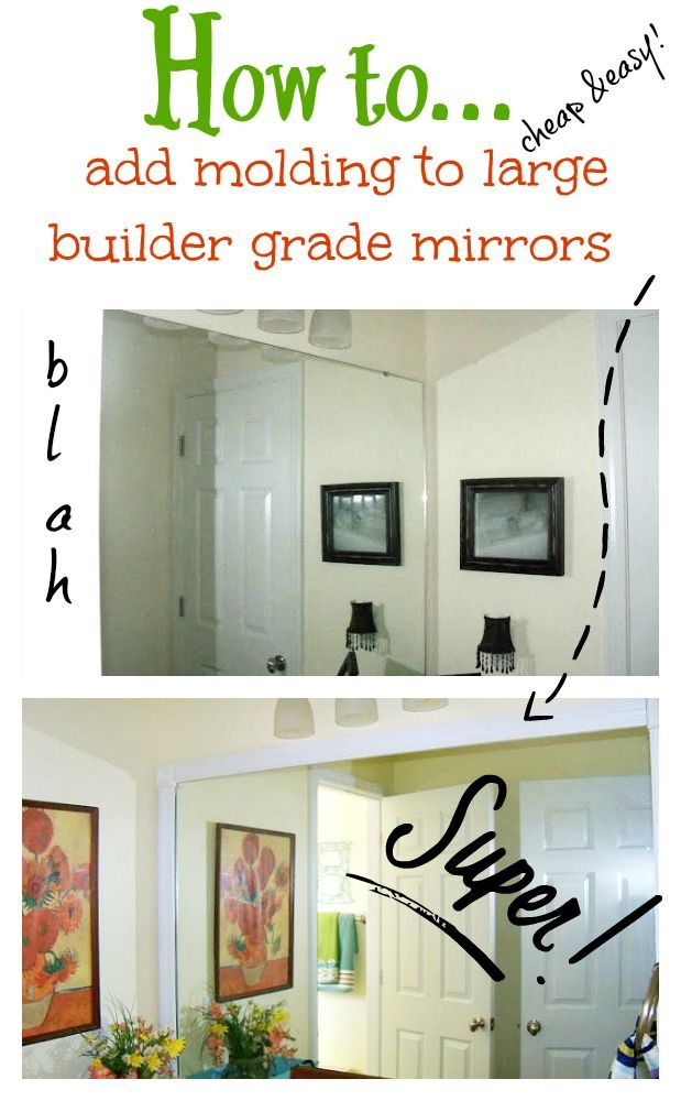 How to add molding to builder grade mirrors. Cheap and easy! and oh what a difference.