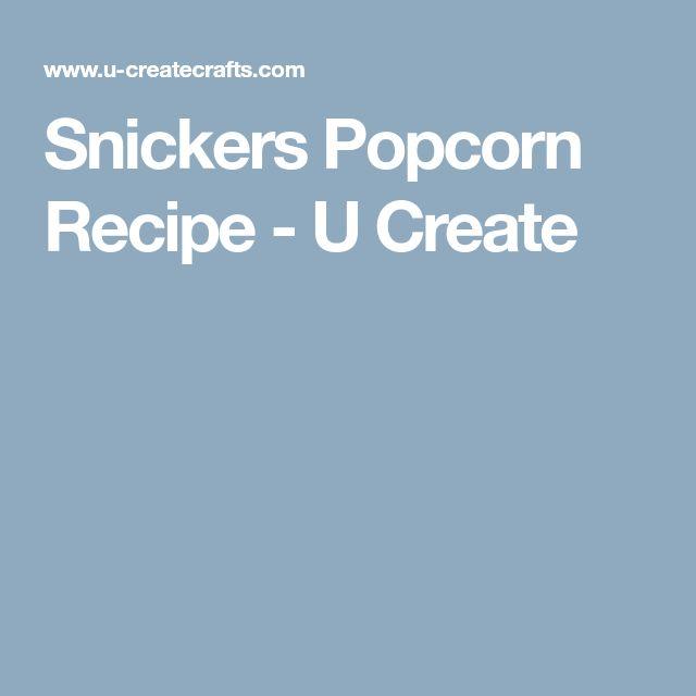 Snickers Popcorn Recipe - U Create