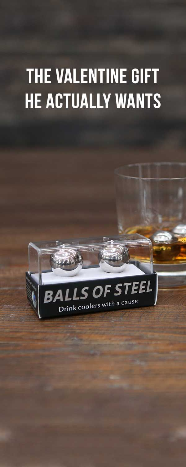 It's true! This is one Valentines Day gift that he'll use and love you for. Chill his whiskey, win his heart. :)