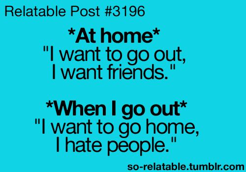Story of my life.Laugh, Quotes, Relatable Posts, My Life, Funny, I Hate People, So True, Totally Me, True Stories