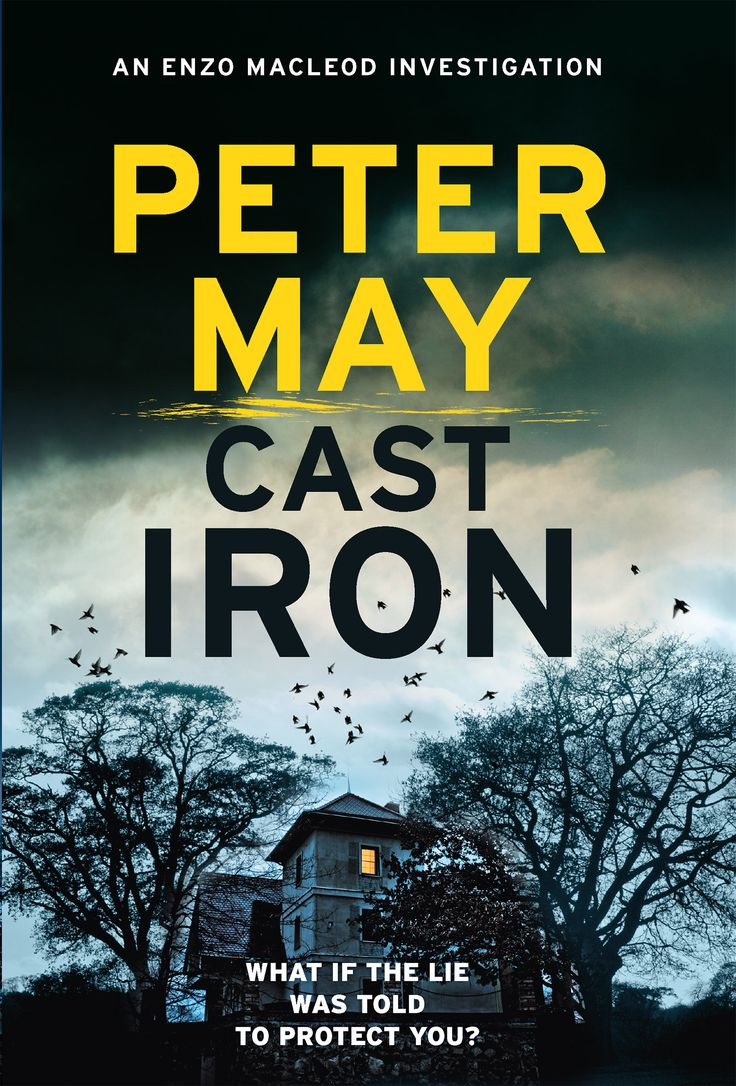 Cast Iron / Peter May (Uncorrected proof copy) Publisher link: https://www.hachette.com.au/peter-may/cast-iron