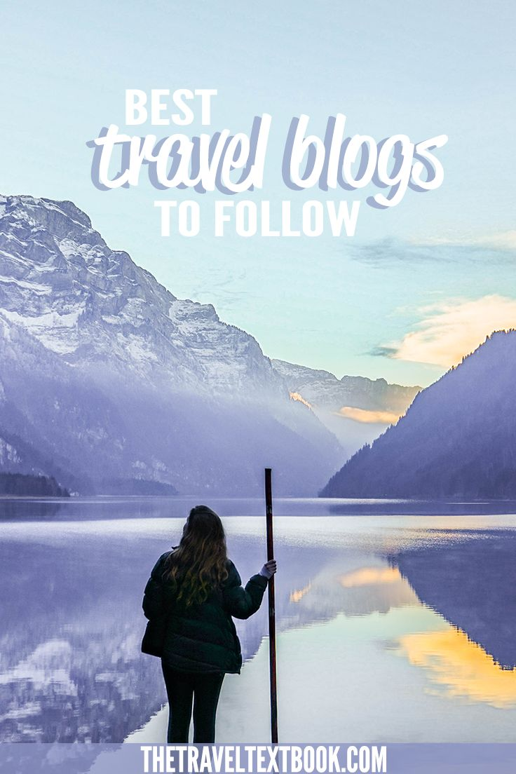 There are thousands of travel blogs out there - how can you know which ones are the best? Here is Travel Textbook's list of Best Travel Blogs To Follow In 2017.