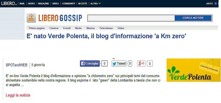 """Verde Polenta sul portale d'informazione Libero, nella sezione """"Gossip"""": http://gossip.libero.it/focus/29755536/e-nato-verde-polenta-il-blog-d-informazione-a-km-zero/polenta/?type=naz"""