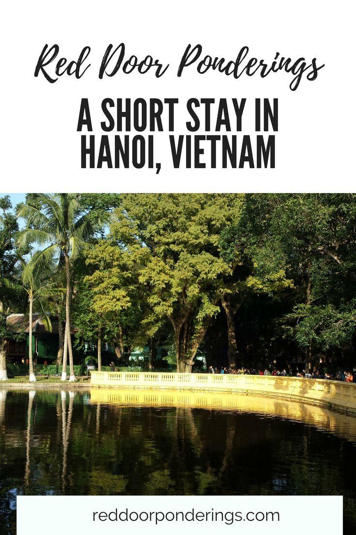 short stay in hanoi | Hanoi | Visiting Hanoi | What to do in Hanoi | Vietnam | Where to stay in Hanoi | First time visitors to Vietnam | Short guide to Hanoi Vietnam