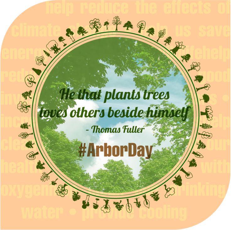it's not Arbor Day but Thomas Fuller is spot on... #treehugger  #savetheplanet #climatechange #plantatree