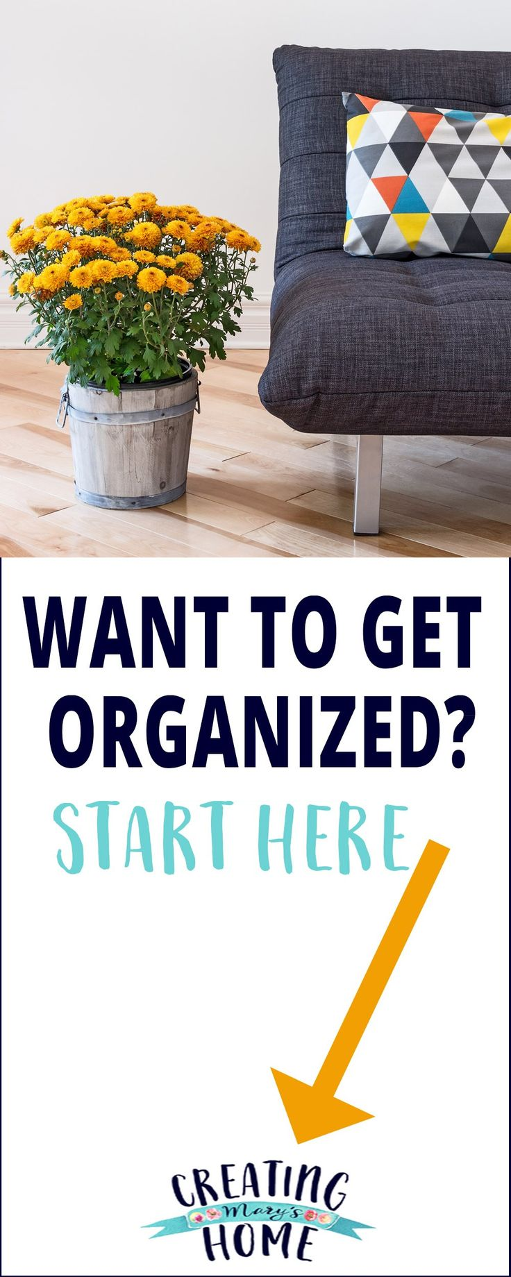Want to Get Organized? -> Start Here. - creatingmaryshome.com