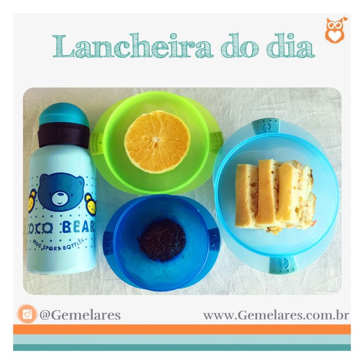 Lanche: laranja, brigadeiro (uma vez na semana os gêmeos levam uma gostosura), torta de frango e água geladinha.