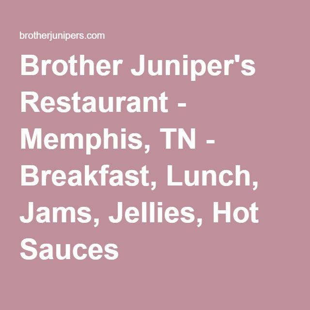 Brother Juniper's Restaurant - Memphis, TN - Breakfast, Lunch, Jams, Jellies, Hot Sauces