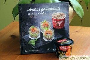 [Miam] «apéros gourmands avec des rillettes» par bordeau chesnel - Tests en cuisine @Testsencuisine