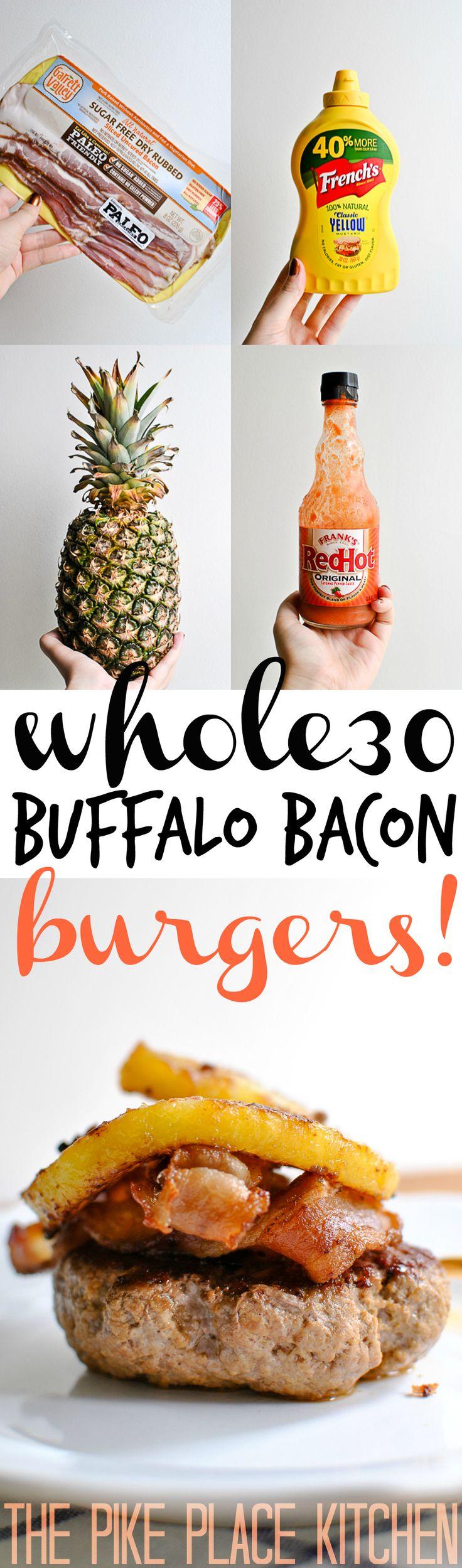 the BEST whole30 burgers around!   these buffalo bacon burgers are bursting with flavor and topped with crunchy bacon & carmelized pineapple.  YUM. take my word for it! | thepikeplacekitchen.com