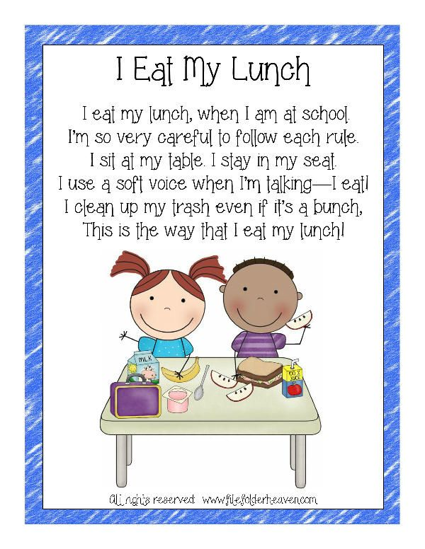 "FREEBIE!! (7 Behavior Posters in All) The ""I Eat My Lunch Classroom Poster"" includes a fun chant that focuses on appropriate cafeteria behavior.  ""I eat my lunch, when I am at school. I'm so very careful to follow each rule. I sit at my table. I stay in my seat. I use a soft voice when I'm talking--I eat! I clean up my trash, even if it's a bunch. This is the way that I eat my lunch.""  All rights reserved:  www.filefolderheaven.com"