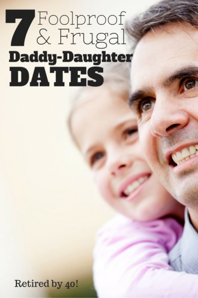 Think dating and frugal don't go together? Think again! These 7 Foolproof & Frugal Daddy Daughter dates are sure to please!  http://www.retiredby40blog.com/2015/03/09/7-foolproof-frugal-daddy-daughter-dates/