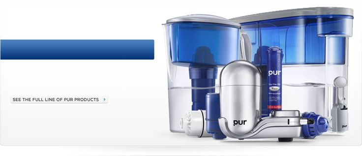 PUR Water Filtration Systems: Bring great-tasting clean water into your home.  Find the PUR water-filtration that fits your lifestyle.