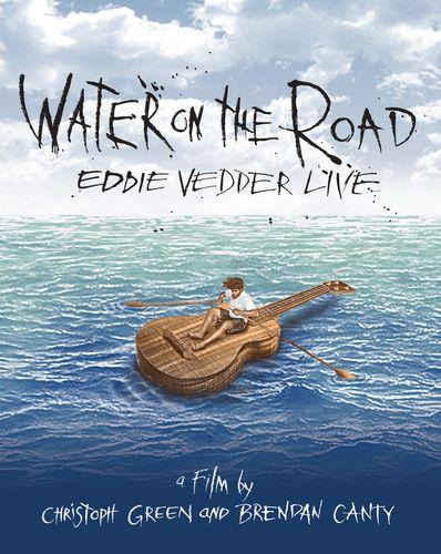 Eddie Vedder: Water, Eddie Lovers, Eddievedder, 2014 Eddie, Eddie Vedder, Products, Roads