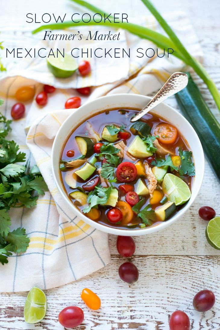 Simple to make and bursting with fresh summer flavors, Slow Cooker Farmer's Market Mexican Chicken Soup is perfect any time of year. A great recipe for all your farmer's market finds, and paleo and Whole30 friendly, too!