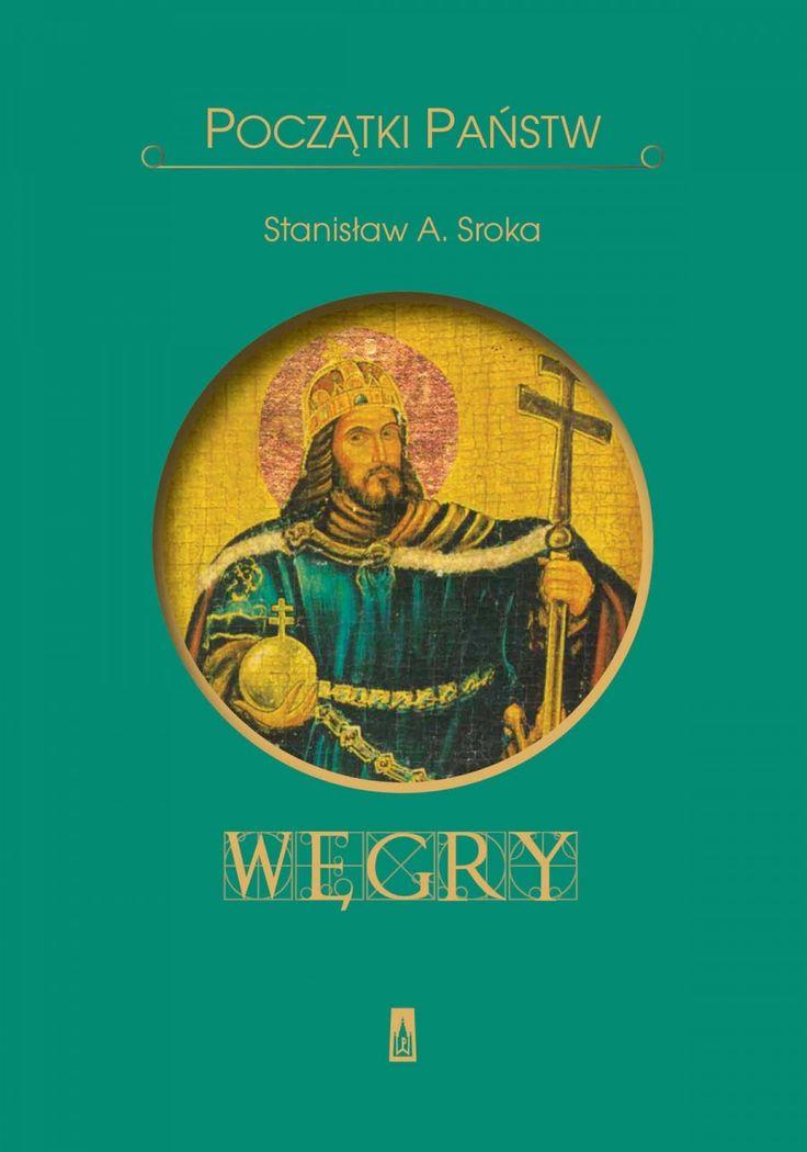 Początki państw. Węgry - Historia - Wydawnictwo Poznańskie