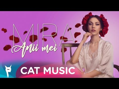 Mira - Anii mei (Official Video) - YouTube