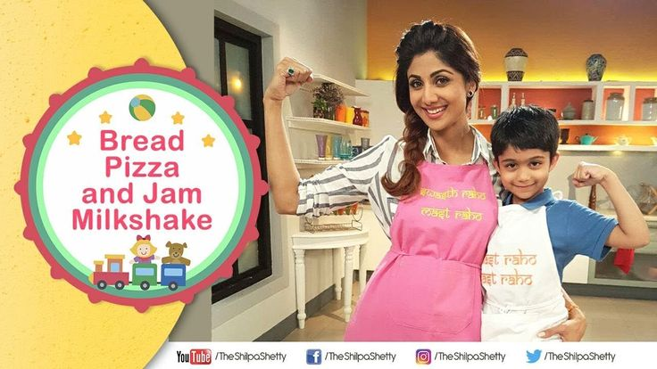 Children's Day Bread Pizza + Jam Milkshake   Shilpa Shetty Kundra   Heal...