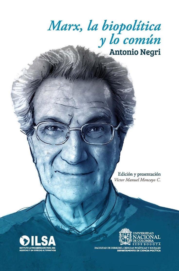 Marx, la biopolítica y lo común  Antonio Negri Ilustración: Miguel Bustos · zursoif