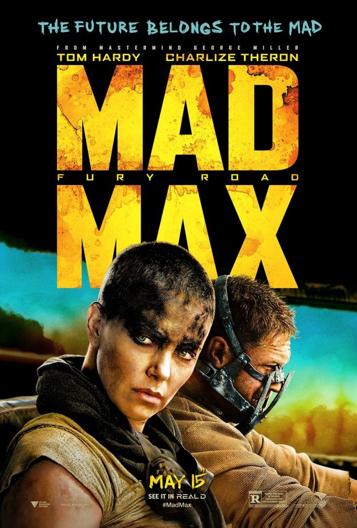 New Official Poster for Mad Max: Fury Road (2015) In a stark desert landscape where humanity is broken, two rebels just might be able to restore order...  Saw 6/5/2015