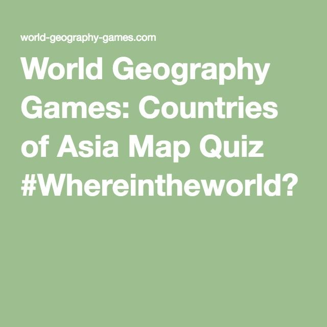 World Geography Games: Countries of Asia Map Quiz #Whereintheworld?