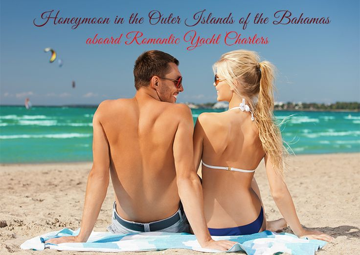Honeymoon in the Outer Islands of the Bahamas aboard Romantic Yacht Charters  www.yachtsbahamacharters.com/blog/honeymoon-in-the-outer-islands-of-the-bahamas-aboard-romantic-yacht-charters  #Honeymooncharters #Honeymoonchartersbahamas #Bahamas #Bahama #Romenticyachtcharters #yachtchartersbahama #yachts #charters