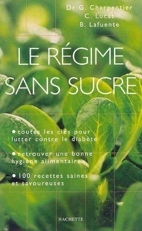 RÉGIME SANS SUCRE de BERNARD LAFUENTE, http://www.amazon.ca/dp/2012365779/ref=cm_sw_r_pi_dp_ps-Qsb1PHGGW0