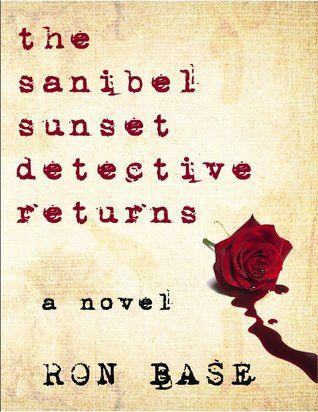 The Sanibel Sunset Detective Returns (Sanibel Sunset Detective series, #2) by Ron Base. #MiltonON