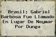 http://tecnoautos.com/wp-content/uploads/imagenes/tendencias/thumbs/brasil-gabriel-barbosa-fue-llamado-en-lugar-de-neymar-por-dunga.jpg Neymar. Brasil: Gabriel Barbosa fue llamado en lugar de Neymar por Dunga, Enlaces, Imágenes, Videos y Tweets - http://tecnoautos.com/actualidad/neymar-brasil-gabriel-barbosa-fue-llamado-en-lugar-de-neymar-por-dunga/