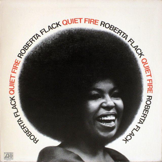 'Quiet Fire' by Roberta Flack