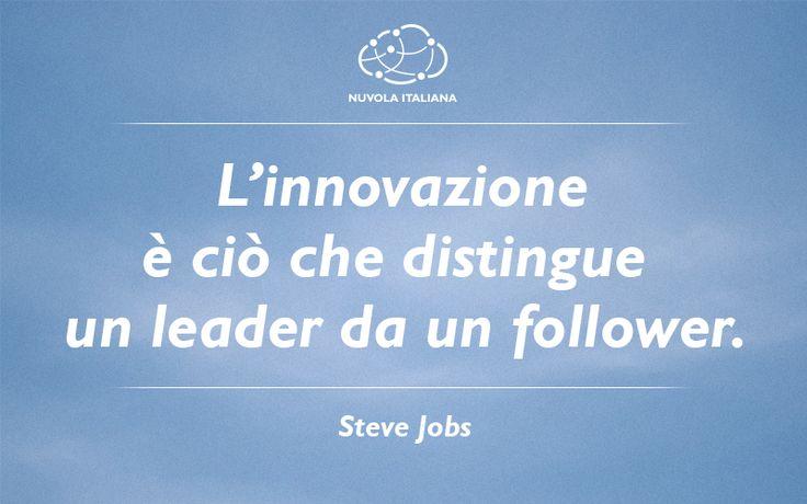 """""""L'innovazione è ciò che distingue un leader da un follower."""" - Steve Jobs #NuvolaQuotes"""