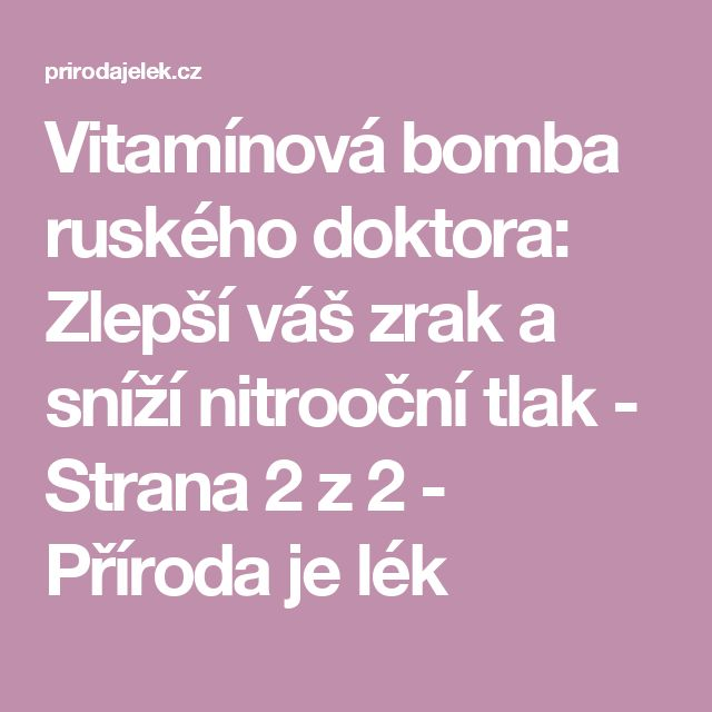 Vitamínová bomba ruského doktora: Zlepší váš zrak a sníží nitrooční tlak - Strana 2 z 2 - Příroda je lék