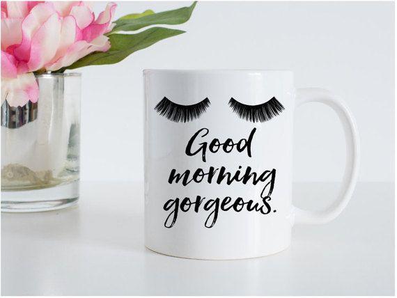 Good Morning Gorgeous Coffee Mug Lashes Coffee by PennyJaneDesign