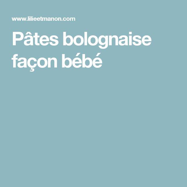 Pâtes bolognaise façon bébé