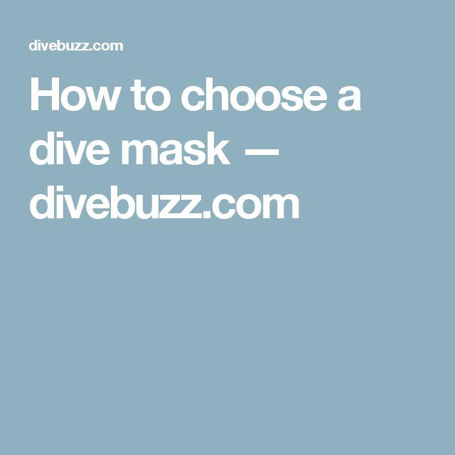 How to choose a dive mask — divebuzz.com