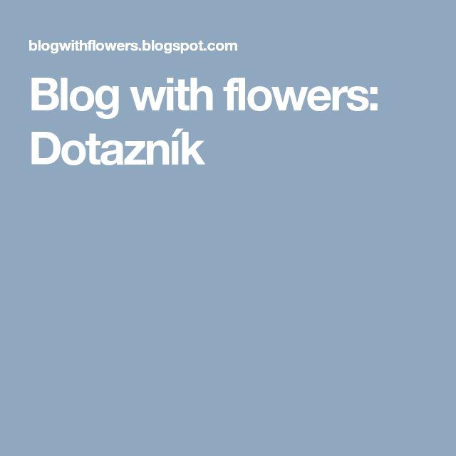 Blog with flowers: Dotazník