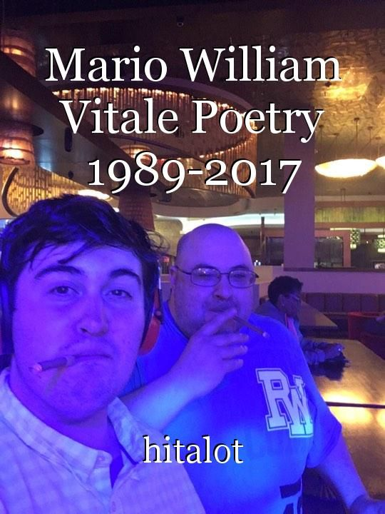 (Manuscript of Poet Mario William Vitale)  From 1993-1997 - Attended State University in Connecticut,Attempted plays : Tartuffe, Miracle Of St. Anthon...Read the poem free on Booksie.