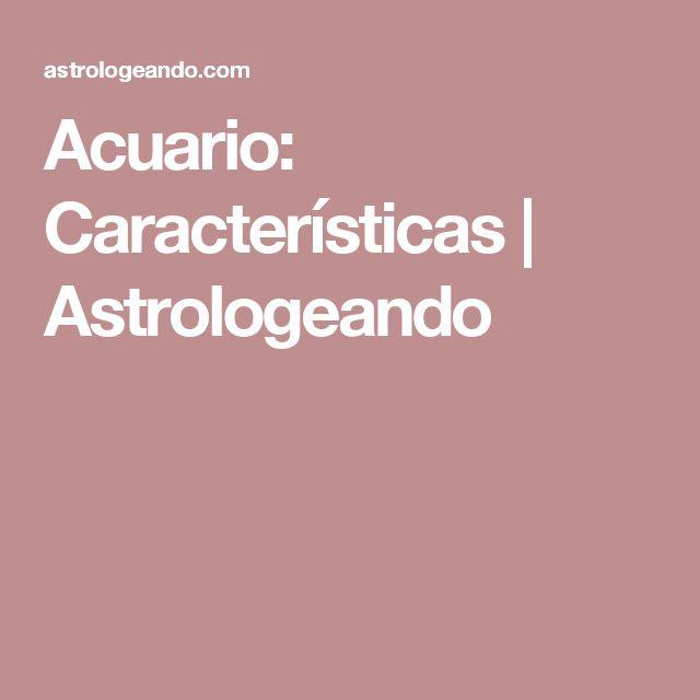 Acuario: Características | Astrologeando