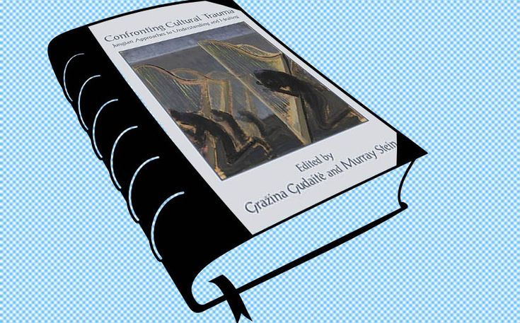 """A new book: Grażina Gudaitė and Murray Stein (Eds.) – """"Confronting Cultural Trauma: Jungian Approaches to Understanding and Healing"""""""