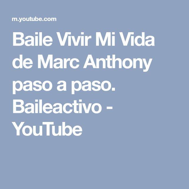 Baile Vivir Mi Vida De Marc Anthony Paso A Paso Baileactivo Youtube Ritmos Gimnasia Pinterest