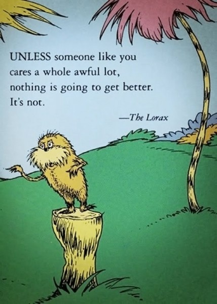 Remember this on Earth Day!!!!! ---> The Lorax by Dr. Seuss