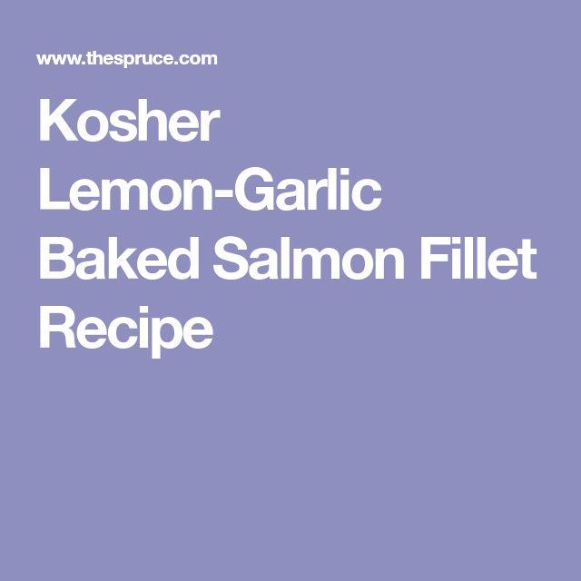 Kosher Lemon-Garlic Baked Salmon Fillet Recipe